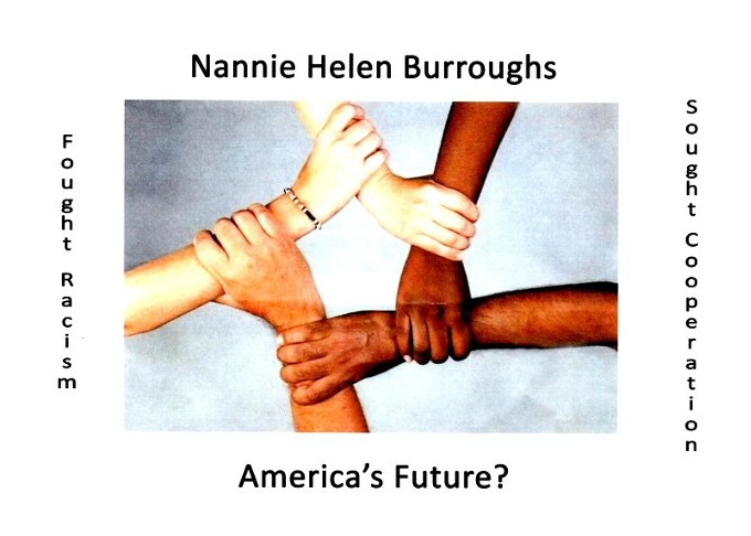 Nannie Helen Burroughs - Fought Racism, Sought Cooperation - America's Future?
